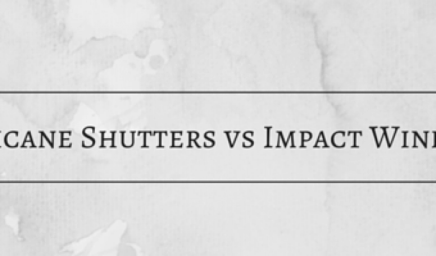 impact windows vs hurricane shutters hurricane shutters or impact windows proof windows